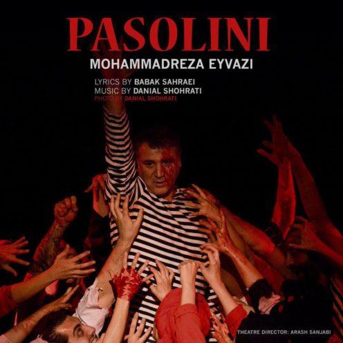 دانلود آهنگ جدید محمدرضا عیوضی به وقت پازولینی